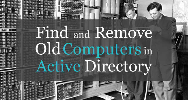 How to find inactive computer accounts in active directory