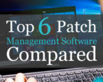 Top 6 Patch Management Software Compared (2018 Updated)