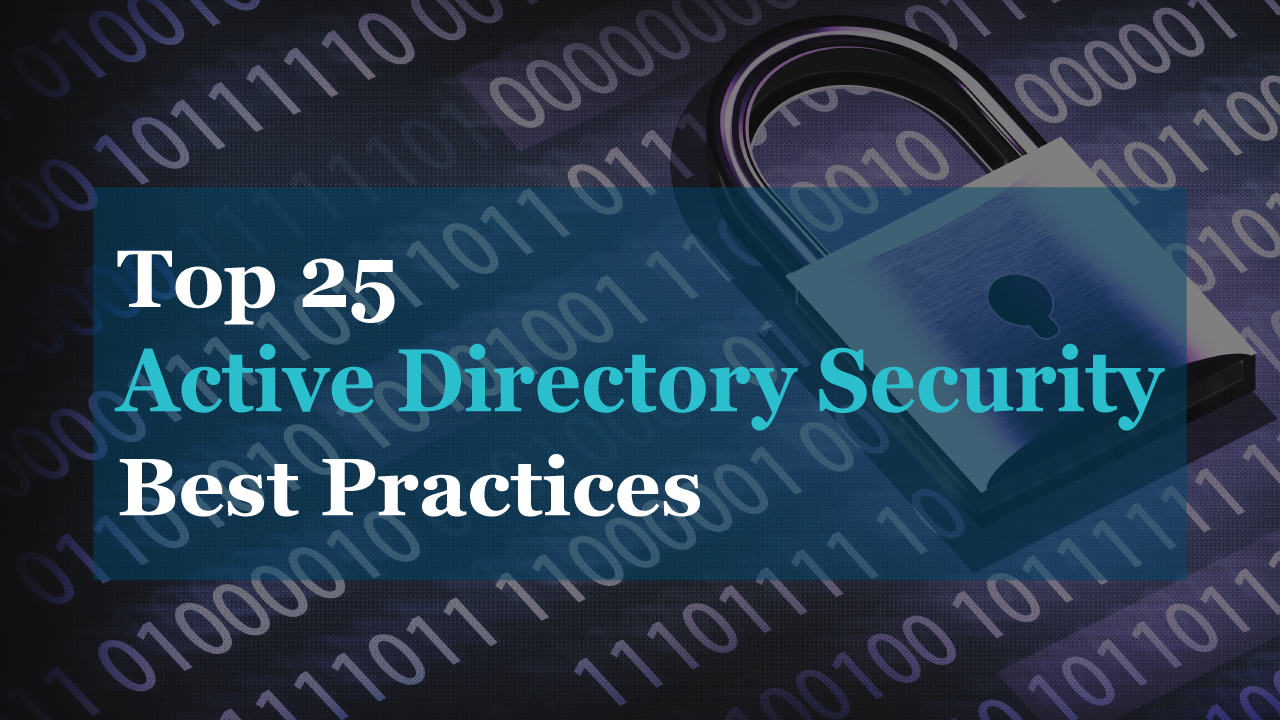 Top 25 Active Directory Security Best Practices