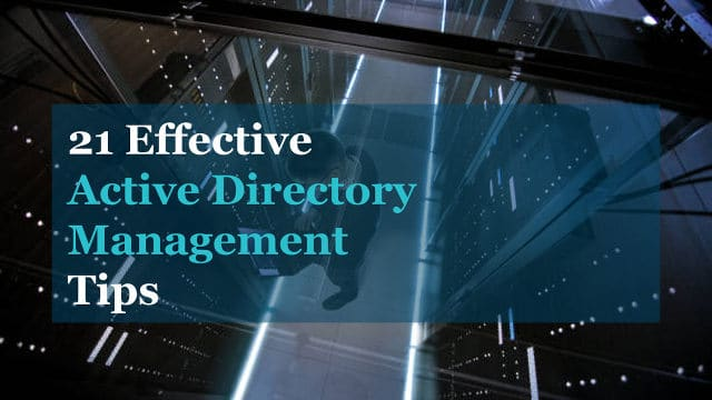 21 Effective Active Directory Management Tips