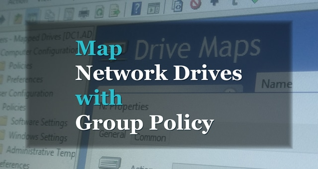 Gpo Mapped Drives How To Map Network Drives With Group Policy (Complete Guide)