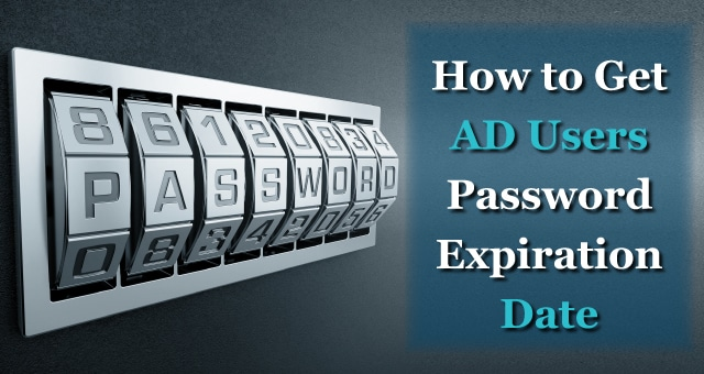 How to Get AD Users Password Expiration Date